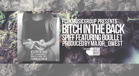 Spiff Ft. Boullet – Bitch In the Back (Prod. by Major_Qwest)